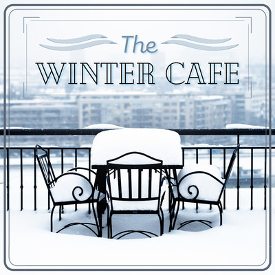 ハイレゾアルバム/The Winter Cafe/Relaxing Piano Crew