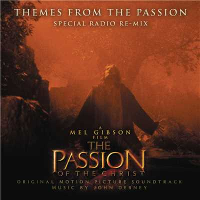 themes from the passion of the christ special radio re mix