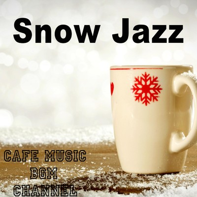 アルバム/Snow Jazz/Cafe Music BGM channel