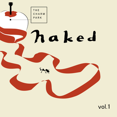ハイレゾアルバム/Naked Vol.1/THE CHARM PARK
