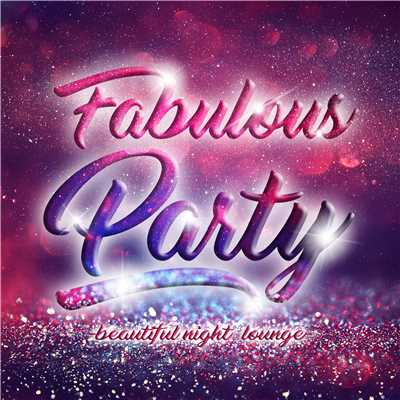 アルバム/Fabulous Party -beautiful night lounge-/V.A.