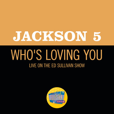 Who's Loving You (Live On The Ed Sullivan Show, December 14, 1969)/ジャクソン5