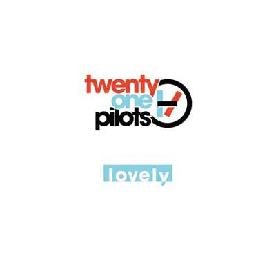 アルバム/Lovely/twenty one pilots