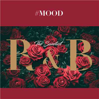 アルバム/#MOOD - The Sweetest R&B Collection/V.A.