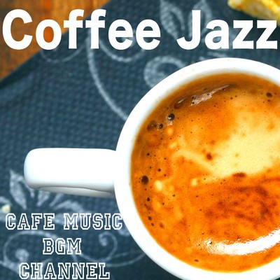 アルバム/Coffee Jazz/Cafe Music BGM channel