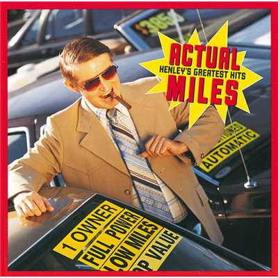 アルバム/Actual Miles: Henley's Greatest Hits/Don Henley