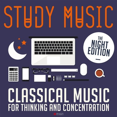 アルバム/Study Music: Classical Music for Thinking and Concentration (The Night Edition)/Various Artists
