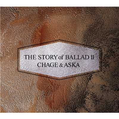 アルバム/The STORY of BALLAD II/CHAGE and ASKA