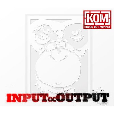 アルバム/INPUT ∝ OUTPUT/KNOCK OUT MONKEY