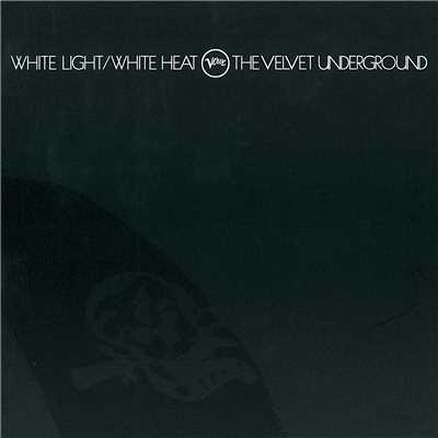 アルバム/White Light / White Heat/The Velvet Underground