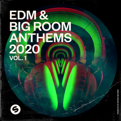 アルバム/EDM & Big Room Anthems 2020, Vol. 1 (Presented by Spinnin' Records)/Various Artists