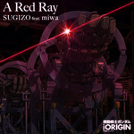 A Red Ray/SUGIZO feat. miwa