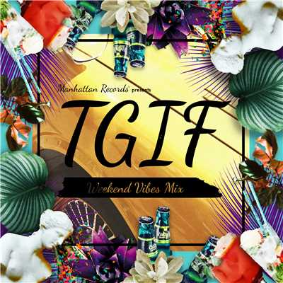 アルバム/Manhattan Records(R) presents T.G.I.F - Weekend Vibes/V.A.