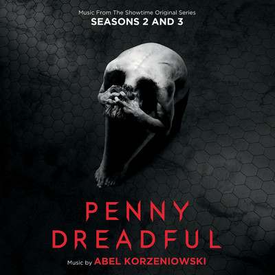 アルバム/Penny Dreadful: Seasons 2 & 3 (Music From The Showtime Original Series)/Abel Korzeniowski