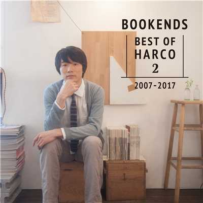 BOOKENDS -BEST OF HARCO 2- [2007-2017]/HARCO
