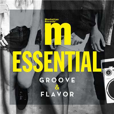"アルバム/Manhattan Records ""ESSENTIAL"" -Groove & Flavor-/V.A."