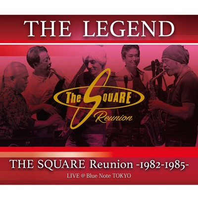 THE LEGEND / THE SQUARE Reunion -1982-1985- LIVE @Blue Note TOKYO (PCM 96kHz/24bit)/THE SQUARE