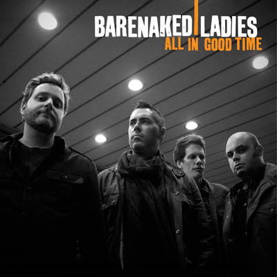 アルバム/All In Good Time/Barenaked Ladies