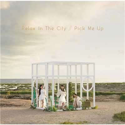 アルバム/Relax In The City / Pick Me Up/Perfume