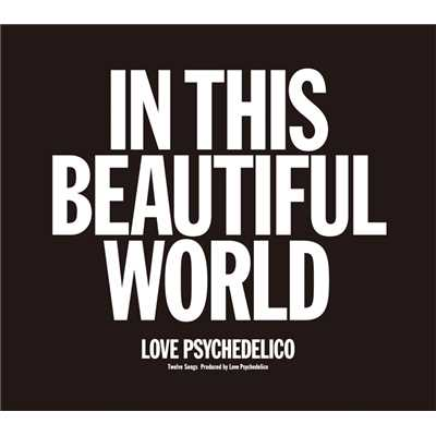 アルバム/IN THIS BEAUTIFUL WORLD/LOVE PSYCHEDELICO