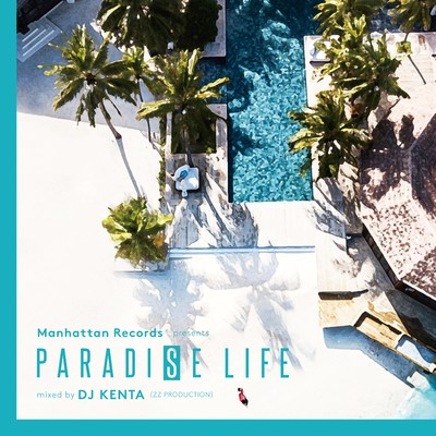アルバム/Paradise Life - mixed by DJ KENTA (ZZ PRODUCTION)/Various Artists