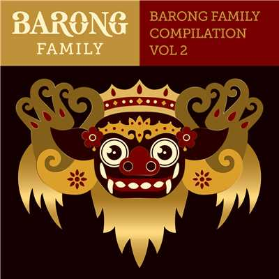 アルバム/Yellow Claw presents Barong Family Compilation vol.2/V.A.