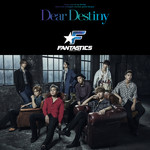 シングル/Dear Destiny/FANTASTICS from EXILE TRIBE