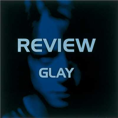 アルバム/REVIEW 〜BEST OF GLAY〜/GLAY