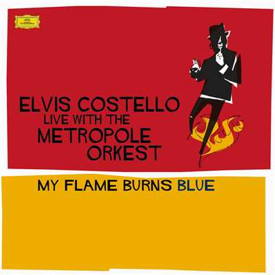 アルバム/Costello: My Flame Burns Blue/Elvis Costello