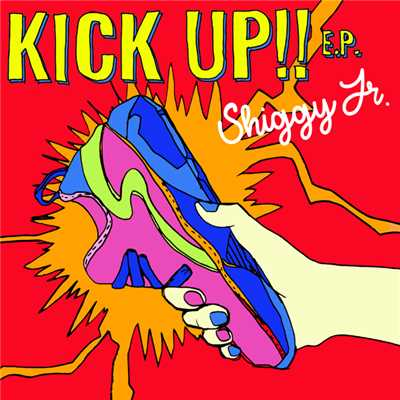 アルバム/KICK UP!! E.P./Shiggy Jr.