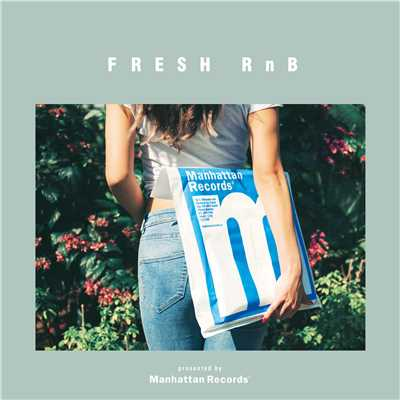 アルバム/FRESH RnB - Good Vibes & Neo Soul collection (presented by Manhattan Records)/V.A.