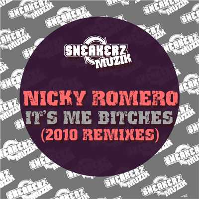 アルバム/Nicky It's Me Bitches (2010 Remixes)/Nicky Romero