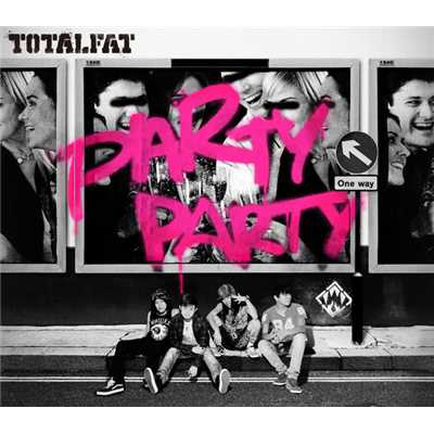 アルバム/PARTY PARTY/TOTALFAT