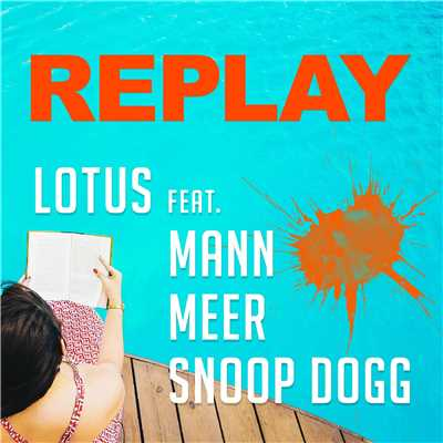 アルバム/Replay (feat.Mann & Meer & Snoop Dogg)/Lotus