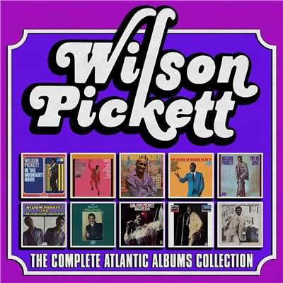 アルバム/The Complete Atlantic Albums Collection/Wilson Pickett