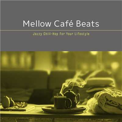 Mellow Cafe Beats 〜ゆったり寛ぎの贅沢夜カフェBGM/Cafe lounge groove