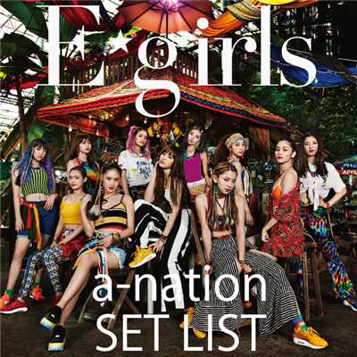 アルバム/E-girls a-nation 2018 SET LIST/E-girls