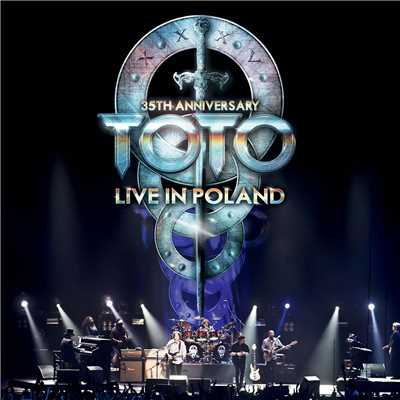 アルバム/35th Anniversary: Live In Poland (Live At The Atlas Arena, Lodz, Poland/2013)/Toto