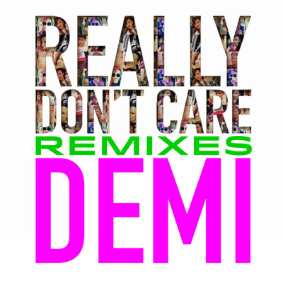 Really Don't Care (featuring Cher Lloyd)/デミ・ロヴァート