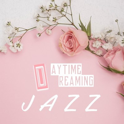 アルバム/Daytime Dreaming Jazz/Lemon Tart