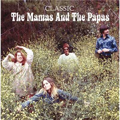 アルバム/Classic/The Mamas & The Papas