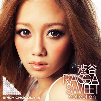 シングル/渋谷 RAGGA SWEET COLLECTION Anthem/SPICY CHOCOLATE