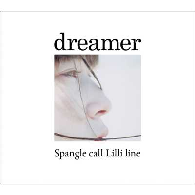 アルバム/dreamer/Spangle call Lilli line