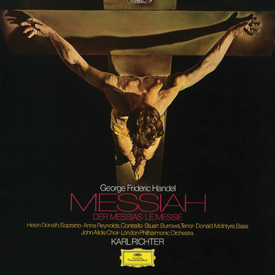 Handel: Messiah, HWV 56/Helen Donath/Anna Reynolds/Stuart Burrows/Donald McIntyre/Gordon Webb/Hedwig Bilgram/Edgar Krapp/London Philharmonic Orchestra/Karl Richter/The John Alldis Choir