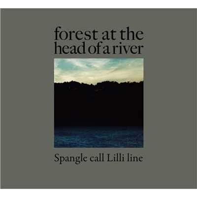 アルバム/forest at the head of a river/Spangle call Lilli line