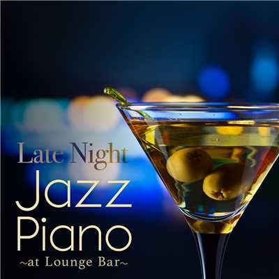 アルバム/Late Night Jazz Piano - at Lounge Bar/Smooth Lounge Piano