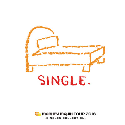 アルバム/MONKEY MAJIK Tour 2018 〜Singles Collection〜 SET LIST/MONKEY MAJIK
