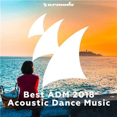 アルバム/Best ADM 2018 - Acoustic Dance Music/Various Artists