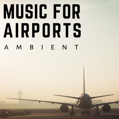 アルバム/Music For Airports: Ambient Piano/Relaxing Piano Crew