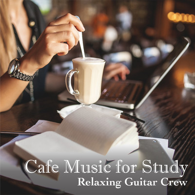 ハイレゾアルバム/Cafe Music for Study/Relaxing Guitar Crew